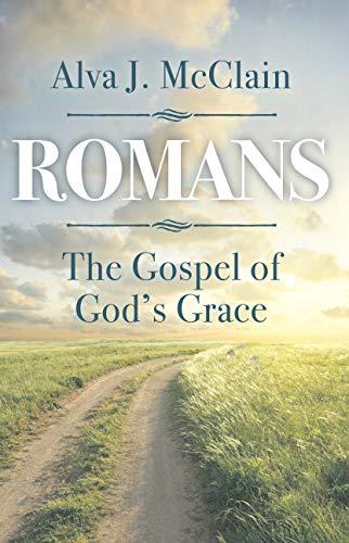 Romans The Gospel of God's Grace