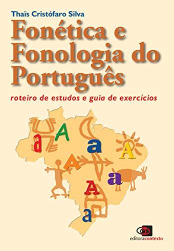 Imagem representativa de Fonética e fonologia do português: Roteiro de estudos e guia de exercícios (nova edição)