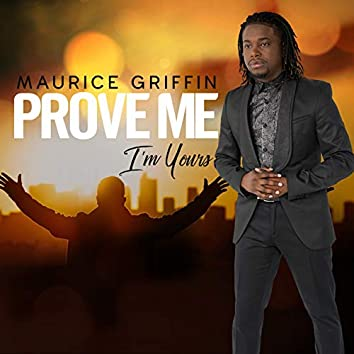 Prove Me (I'm Yours)