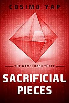 Sacrificial Pieces: Book 3 (The Gam3) by [Cosimo Yap, Josiah Davis]