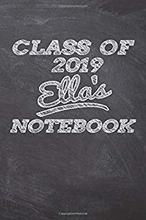 CLASS OF 2019 Ella's NOTEBOOK: Great Personalized Wide Ruled Lined Journal School Graduate Notebook