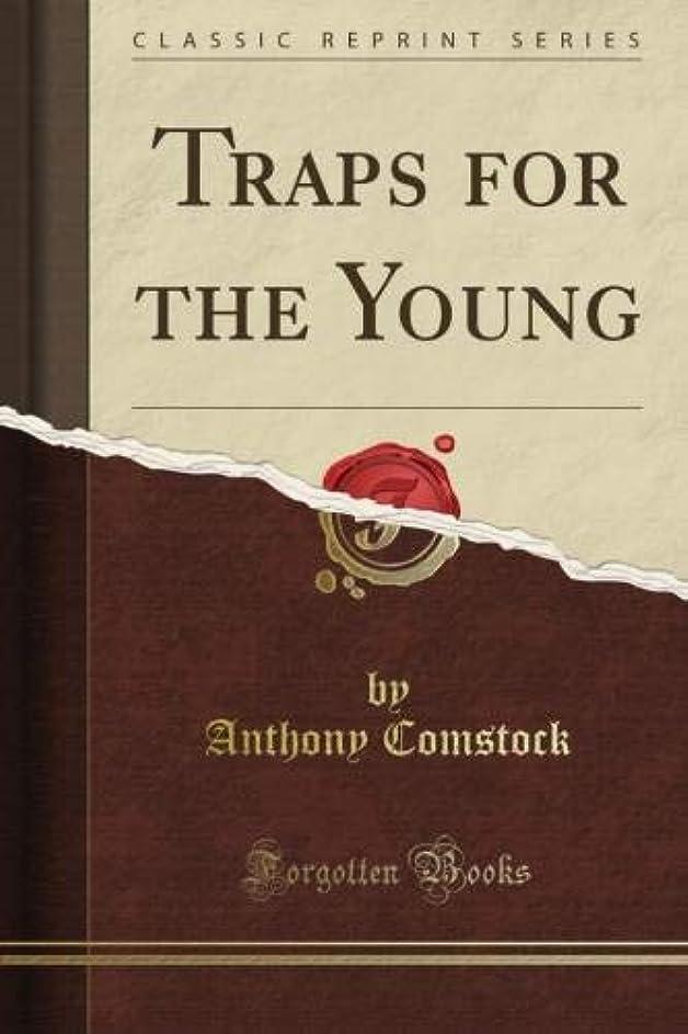 気まぐれなシンプルさ反映するTraps for the Young (Classic Reprint)