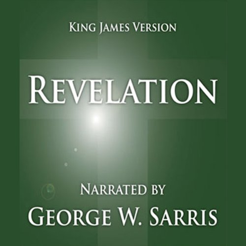 The Holy Bible - KJV: Revelation                   By:                                                                                                                                 George W. Sarris (publisher)                               Narrated by:                                                                                                                                 George W. Sarris                      Length: 1 hr and 18 mins     64 ratings     Overall 4.8