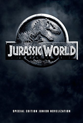 Jurassic World Special Edition Junior Novelization (Jurassic World)