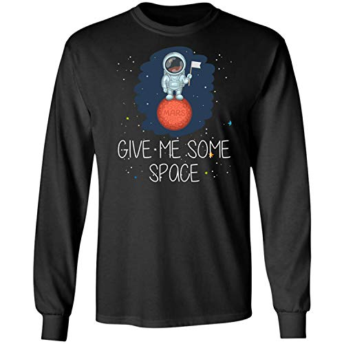 Teechopchop Give Me Some Space Funny Planet Astronaut Astronomer Astrol Long Sleeve T-Shirt
