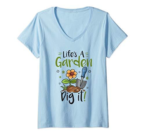 Mujer Life's A Garden Dig It Regalo de jardinería para mujeres Camiseta Cuello V