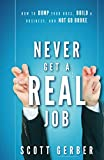 """Image of Never Get a """"Real"""" Job"""