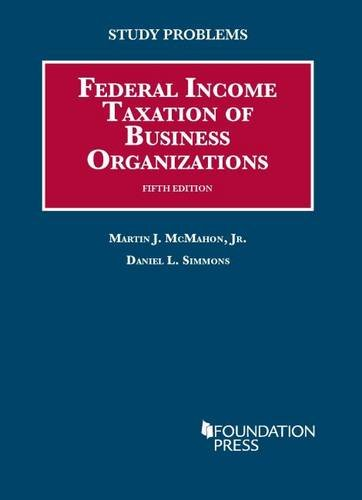 Compare Textbook Prices for Study Problems to Federal Income Taxation of Business Organizations, 5th Coursebook 5 Edition ISBN 9781609301965 by McMahon Jr, Martin,Simmons, Daniel