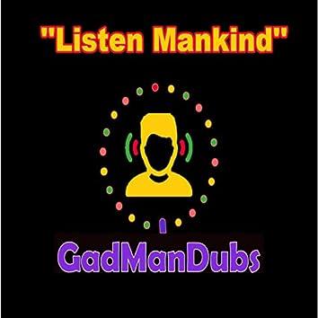 Listen Mankind