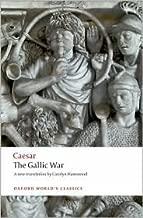 The Gallic War Publisher: Oxford University Press, USA