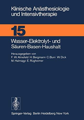Wasser-Elektrolyt- und Säuren-Basen-Haushalt: XX. Kasseler Symposium, 18./19.2.1977 (Klinische Anästhesiologie und Intensivtherapie, 15, Band 15)