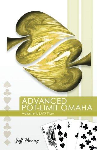 Advanced Pot-Limit Omaha: LAG Play: 2