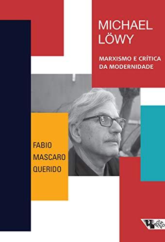 Michael Löwy: marxismo e crítica da modernidade