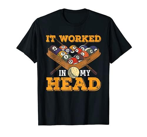 Jugador de piscina - Billar 8-Ball Funcionó en mi cabeza Camiseta