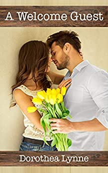 A Welcome Guest: A short and steamy new adult romance by [Dorothea Lynne]