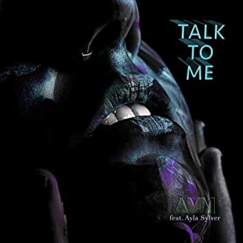 Talk to Me (feat. Ayla Sylver)