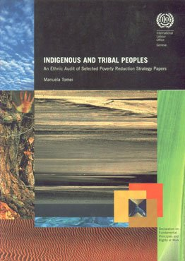 Indigenous And Tribal Peoples: An Ethnic Audit of Selected Poverty Reduction Strategy Papers