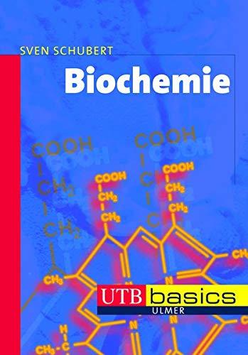 Biochemie (utb basics, Band 3118)