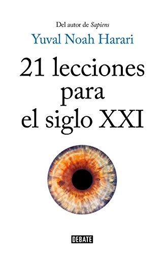 21 lecciones para el siglo XXI (Spanish Edition)