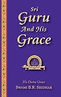 Sri Guru and His Grace