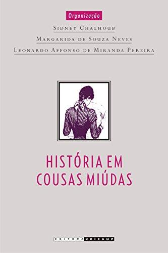 História em Cousas Miúdas: Capítulos de História Social da Crônica no Brasil