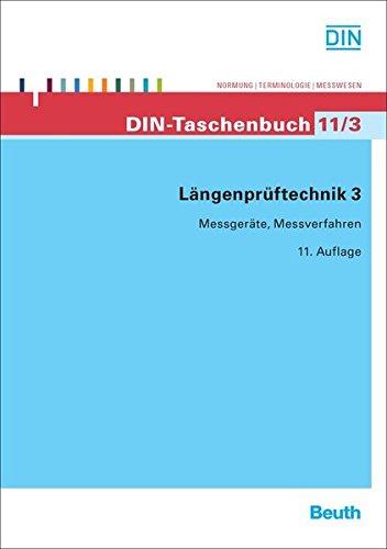 Längenprüftechnik 3: Messgeräte, Messverfahren (DIN-Taschenbuch)