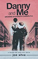 Danny and Me: Growing up in South Camden, N.J.