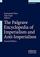 The Palgrave Encyclopedia of Imperialism and Anti-Imperialism