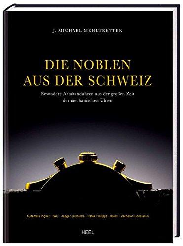 Die Noblen aus der Schweiz: Besondere Armbanduhren aus der großen Zeit der mechanischen Uhren