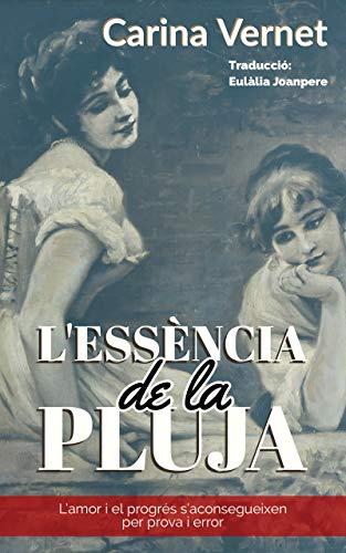 L'essència de la pluja (Catalan Edition)
