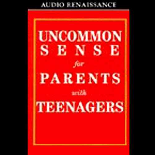 Uncommon Sense for Parents with Teenagers audiobook cover art