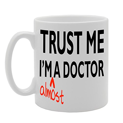 MG591 Trust ME I'm Almost A Doctor Novelty Gift Printed Tea Coffee Ceramic...