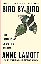 Bird by Bird by Anne Lamott, a classic book about writing.