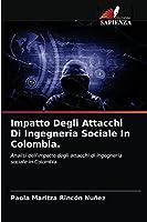 Impatto Degli Attacchi Di Ingegneria Sociale In Colombia.