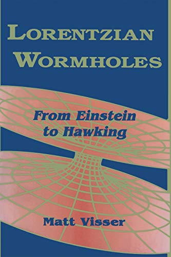 Lorentzian Wormholes: From Einstein to Hawking (AIP Series in Computational and Applied Mathematical Physics)