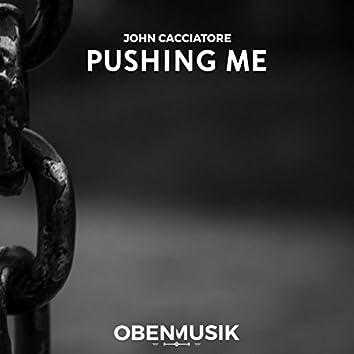 Pushing Me