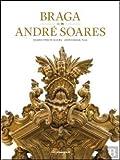 Braga de/by André Soares (Bilingue Edition)