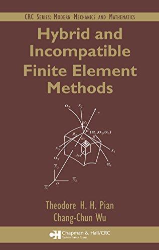 Hybrid and Incompatible Finite Element Methods (Modern Mechanics and Mathematics) (English Edition)