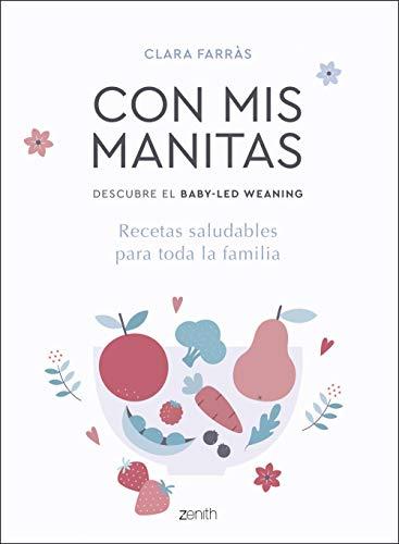 Con mis manitas. Descubre el Baby-Led Weaning: Recetas saludables para toda la familia (Superfamilias)