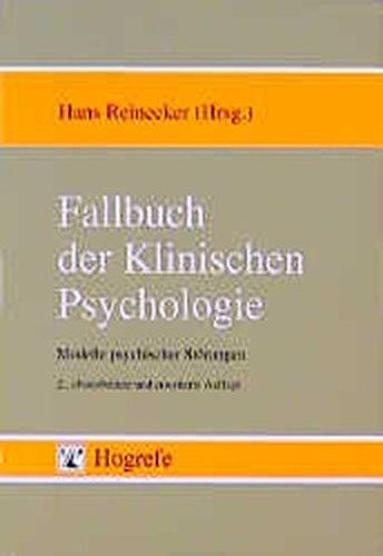 Fallbuch der Klinischen Psychologie: Modelle psychischer Störungen, Einzelfallstudien zum Lehrbuch der Klinischen Psychologie