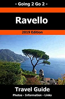 Going 2 Go 2 Ravello Travel Guide 2019 by [Lary Peterson]