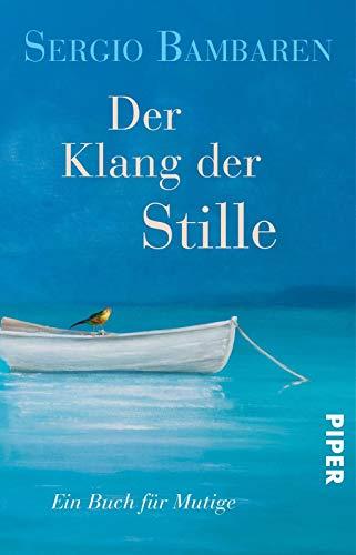 Der Klang der Stille: Ein Buch für Mutige