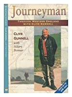 Journeyman: Through Western England With Clive Gunnell (Travel & Guides) 0750906073 Book Cover