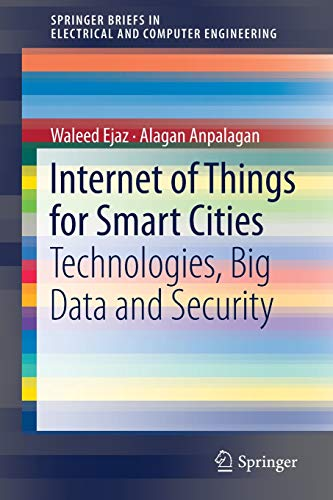 Internet of Things for Smart Cities: Technologies, Big Data and Security