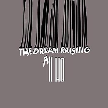 THE DREAM RAISING
