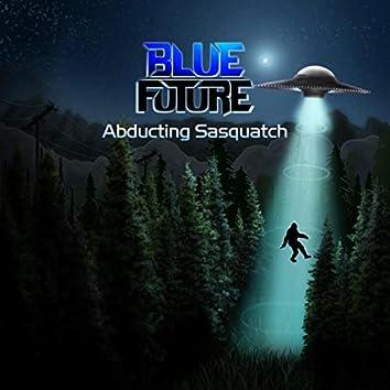 Abducting Sasquatch