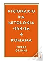 Dicionário da Mitologia Grega e Romana (Portuguese Edition)