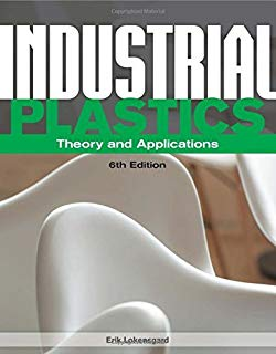 Industrial Plastics: Theory and Applications by Erik Lokensgard (2016-01-01)