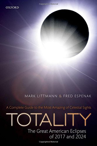 Totality: The Great American Eclipses of 2017 and 2024