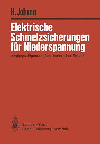 Elektrische Schmelzsicherungen für Niederspannung: Vorgänge, Eigenschaften, technischer Einsatz